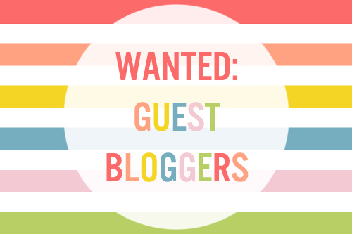 Wanted, guest bloggers